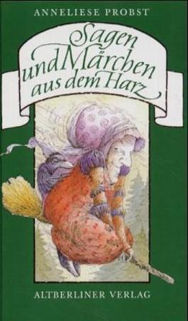 Sagen und Märchen aus dem Harz