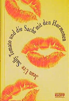 Sally Tomato und die Sache mit den Hormonen