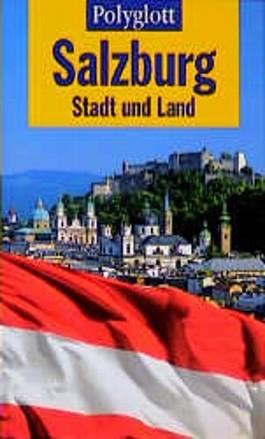 Salzburg, Stadt und Land. Polyglott Reiseführer