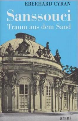 Sanssouci. Traum aus dem Sand