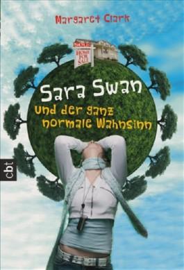 Sara Swan und der ganz normale Wahnsinn