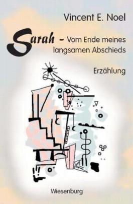 Sarah - Vom Ende meines langsamen Abschieds