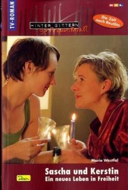 Sascha und Kerstin - Ein neues Leben in Freiheit