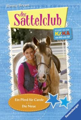 Sattelclub 3 & 4: Ein Pferd für Carole & Die Neue