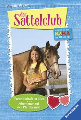 Sattelclub 5 & 6: Freundschaft ist alles & Abenteuer auf der Pferderanch