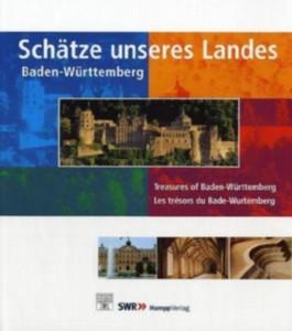 Schätze unseres Landes Baden-Württemberg. Treasures of Baden-Württemberg. Les tresors du Bade-Wurtemberg