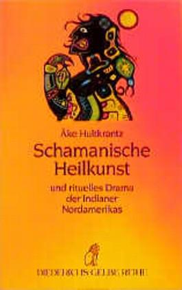 Schamanische Heilkunst und rituelles Drama der Indianer Nordamerikas