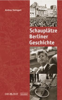 Schauplätze Berliner Geschichte