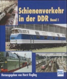 Schienenverkehr in der DDR. Bd.1