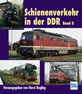Schienenverkehr in der DDR. Bd.2