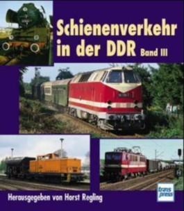 Schienenverkehr in der DDR. Bd.3