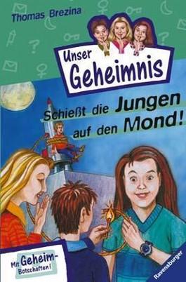 Unser Geheimnis - Schießt die Jungen auf den Mond!