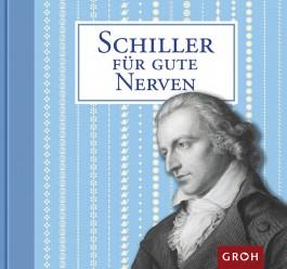 Schiller für gute Nerven