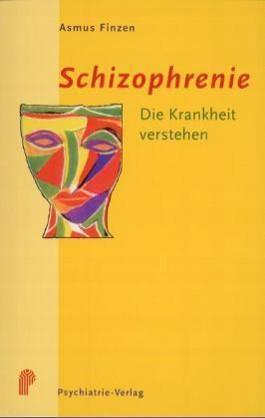 Schizophrenie - Die Krankheit verstehen