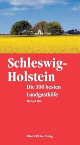 Schleswig-Holstein. Die 100 besten Landgasthöfe
