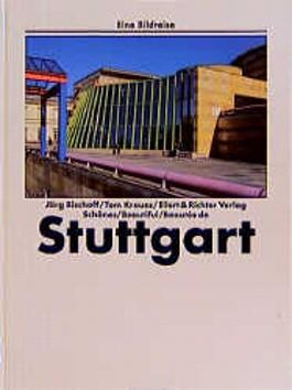 Schönes Stuttgart. Eine Bildreise