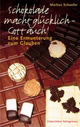 Schokolade macht glücklich - Gott auch!