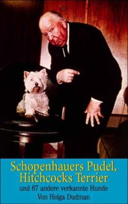 Schopenhauers Pudel, Hitchcocks Terrier und 67 andere verkannte Hunde