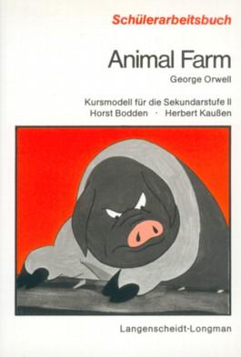 Schülerarbeitsbuch Animal Farm, George Orwell