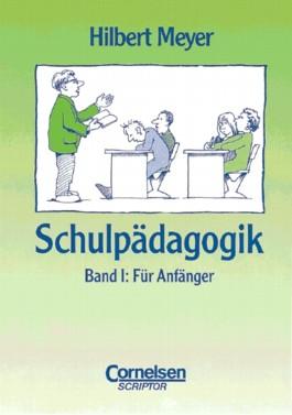 Schulpädagogik / Band I: Für Anfänger