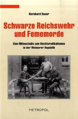 Schwarze Reichswehr und Fememorde