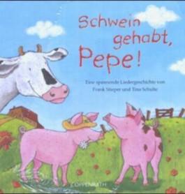 Schwein gehabt, Pepe!, m. Audio-CD