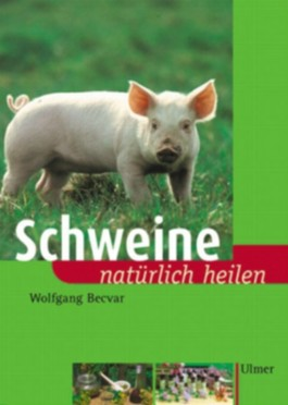 Schweine natürlich heilen