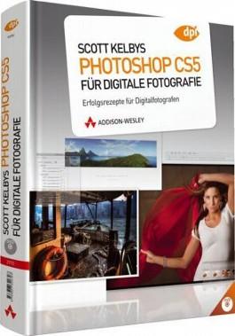 Scott Kelbys Photoshop Cs5 Für Digitale Fotografie Von Scott Kelby