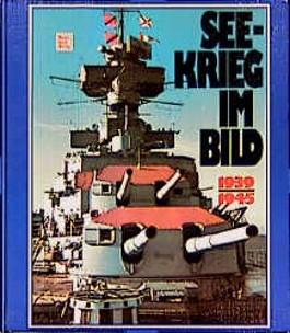 Seekrieg im Bild 1939-1945