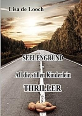 Seelengrund - All die stillen Kinderlein