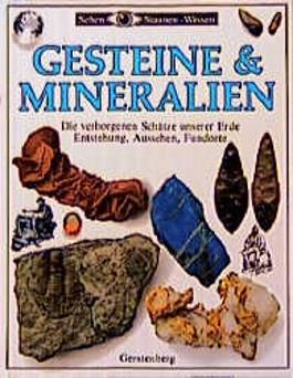 Sehen, Staunen, Wissen: Gesteine und Mineralien