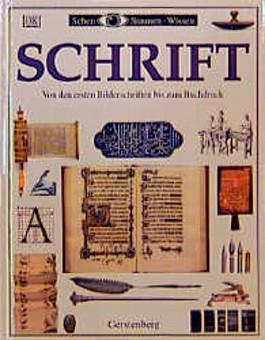 Sehen, Staunen, Wissen: Schrift. Von den ersten Bilderschriften bis zum Buchdruck