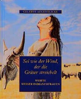 Sei wie der Wind, der die Gräser streichelt