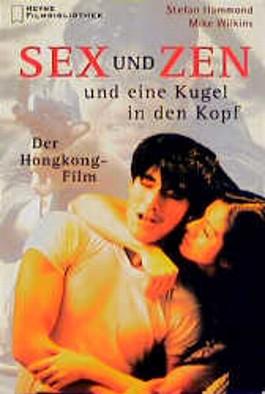 Sex und Zen und eine Kugel in den Kopf. Der Hongkong- Film.