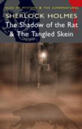 """Sherlock Holmes - """"The Shadow of the Rat"""" and """"The Tangled Skein"""""""
