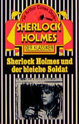 Sherlock Holmes und der bleiche Soldat