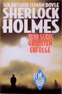 Sherlock Holmes und seine größten Erfolge