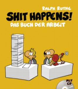 Shit happens!, Band 7: Shit happens! Das Buch der Arbeit