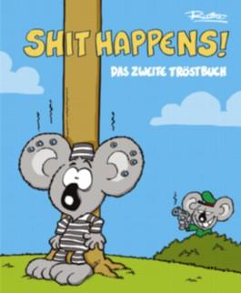 Shit happens!: Das zweite Tröstbuch