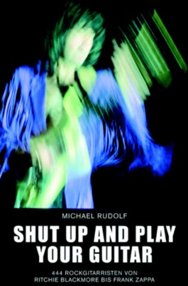 Shut up and play your Guitar