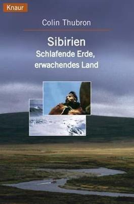 Sibirien, Schlafende Erde - Erwachendes Land