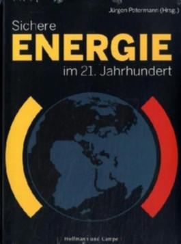 Sichere Energie im 21. Jahrhundert