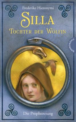 Silla – Tochter der Wölfin. Die Prophezeiung