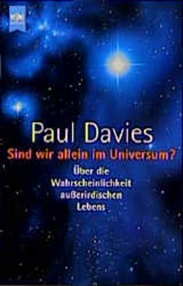 Sind wir allein im Universum? Über die Wahrscheinlichkeit außerirdischen Lebens.