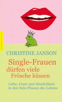 Single-Frauen dürfen viele Frösche küssen