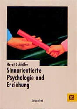 Sinnorientierte Psychologie und Erziehung