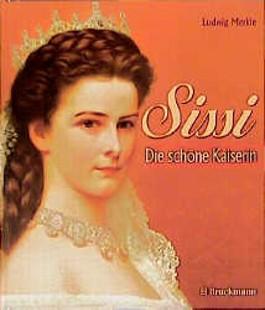 Sissi. Die schöne Kaiserin