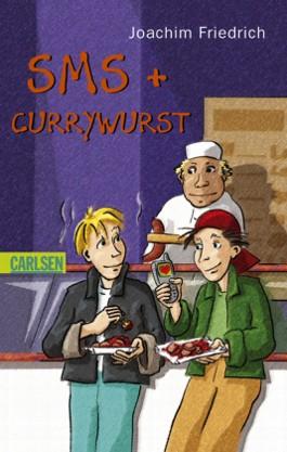 SMS und Currywurst