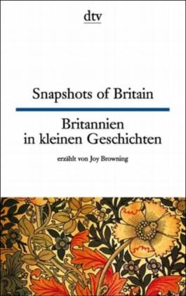 Snapshots of Britain Britannien in kleinen Geschichten