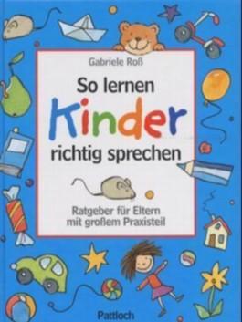 So lernen Kinder richtig sprechen